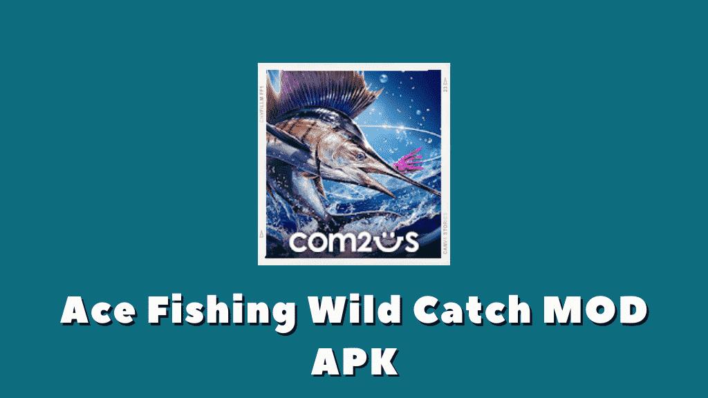 Ace Fishing Wild Catch MOD APK