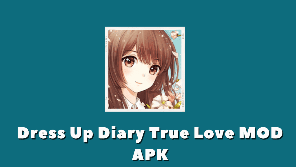 Dress Up Diary True Love MOD APK