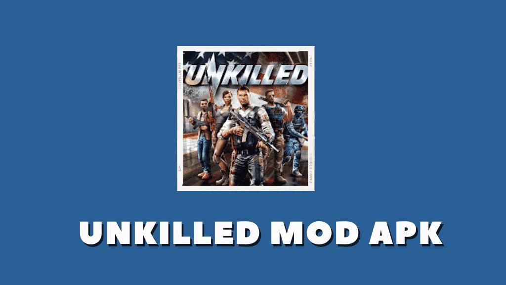 UNKILLED MOD APK Poster