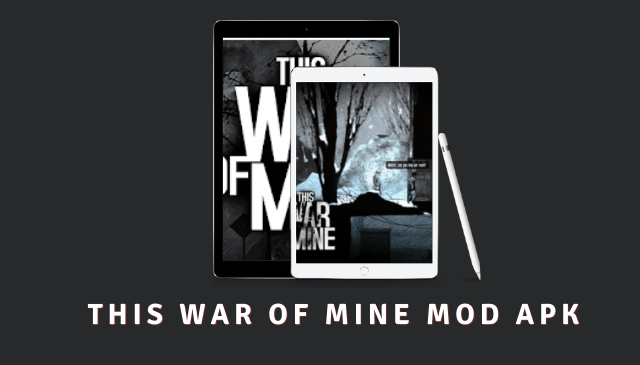 This War of Mine APK + OBB (MOD, Unlimited Items/Resources) 1.5.10 for android 1