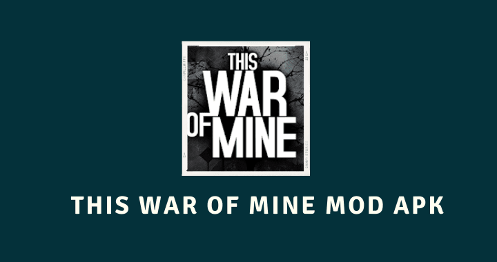 This War of Mine APK + OBB (MOD, Unlimited Items/Resources) 1.5.10 for android 2