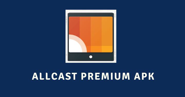 AllCast Premium APK Poster