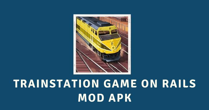 TrainStation Game On Rails MOD APK