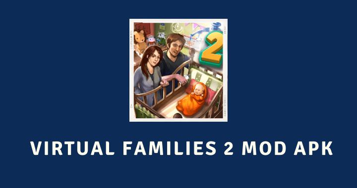 Virtual Families 2 MOD APK
